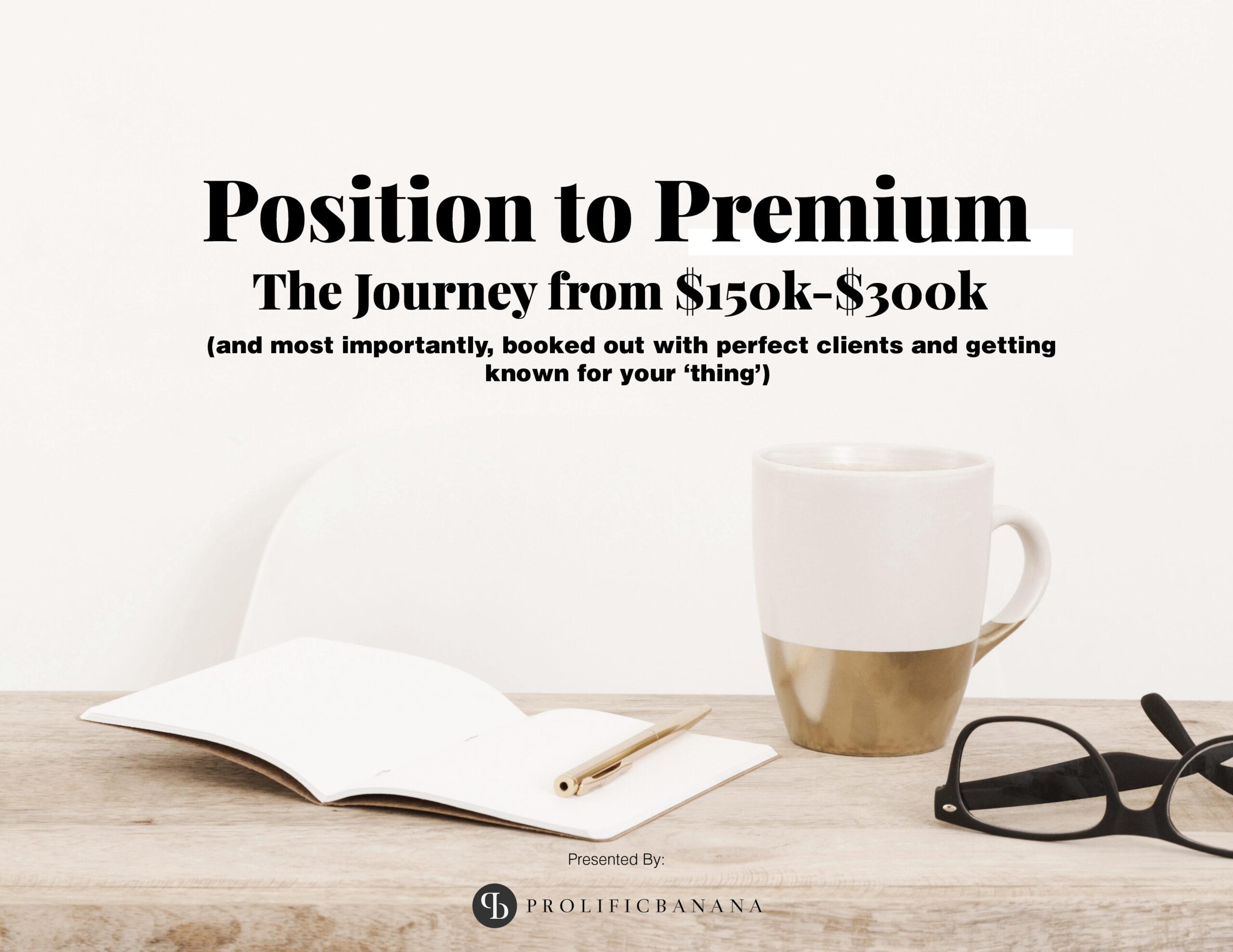 Position to Premium Checklist